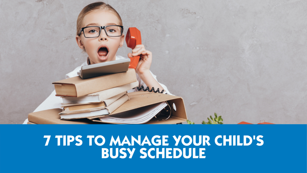 7-tips-to-manage-your-child's-busy-schedule