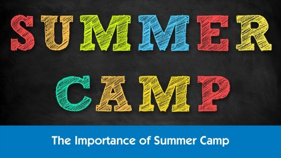 the-importance-of-summer-camp