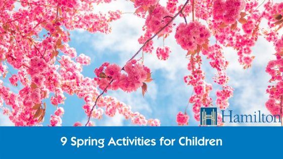 9-spring-activities-for-children-in-hamilton