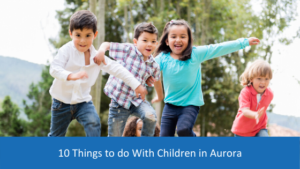 10-things-to-do-with-your-children-in-aurora
